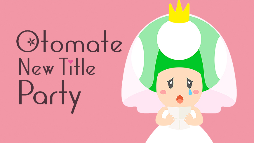 Otomate New Title Party